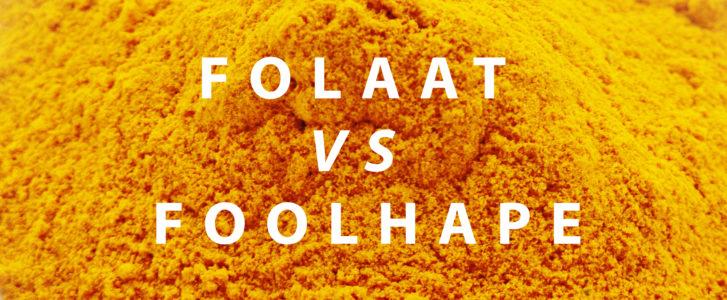 Folaat vs foolhape